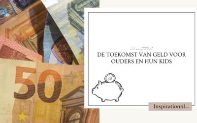 De toekomst van geld voor ouders en hun kids