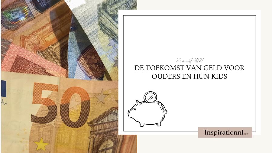 Hoofdafbeelding   De toekomst van geld voor ouders en hun kids