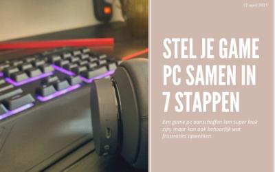 Stel je game PC samen in 7 stappen