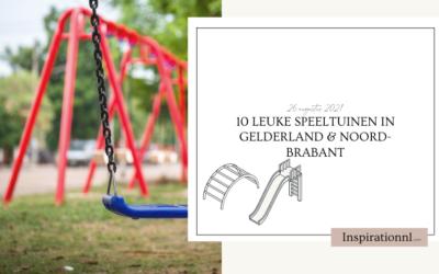 10 leuke speeltuinen in Gelderland & Noord-Brabant
