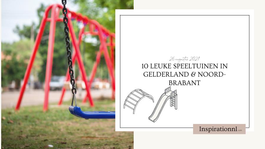10 leuke speeltuinen in Gelderland & Noord-Brabant   Hoofdafbeeldingen