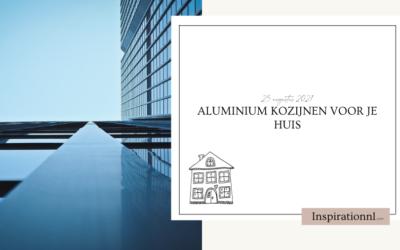 Aluminium kozijnen voor je huis