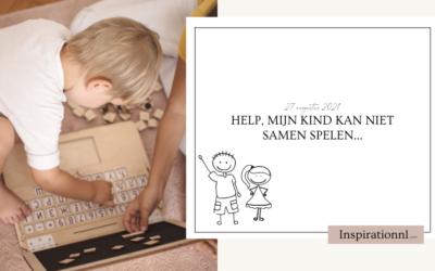 Help, mijn kind kan niet samen spelen…