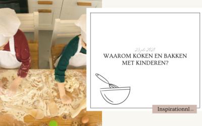 Waarom koken en bakken met kinderen?