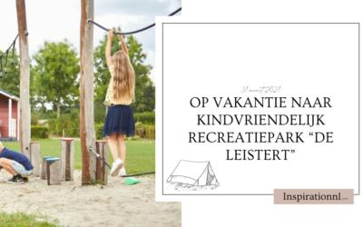 """Op vakantie naar kindvriendelijk recreatiepark """"De Leistert"""""""