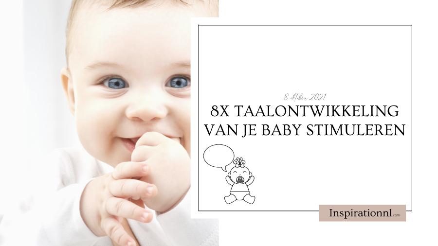 8x taalontwikkeling van je baby stimuleren